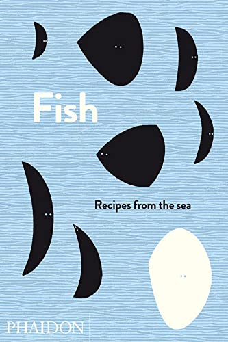 9780714863870: Fish. Recipes from the sea