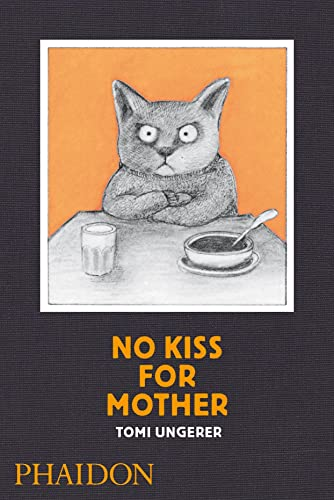 No Kiss for Mother (9780714864754) by Tomi Ungerer