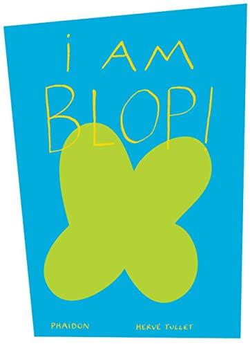9780714865331: I Am Blop! (Libri per bambini)