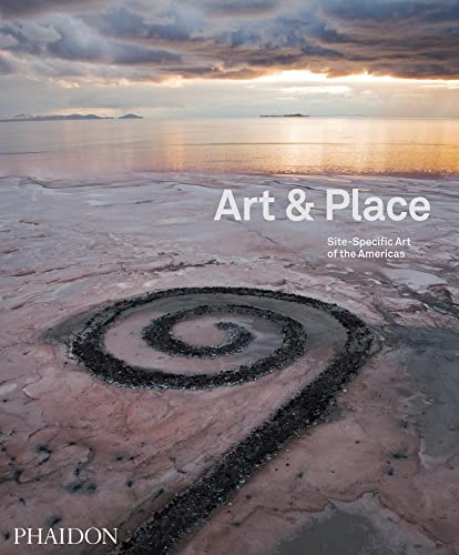 Art Place: Site-specific Art of the Americas (Hardback): Adrian Locke, Robert Shane, Lucy Bowditch