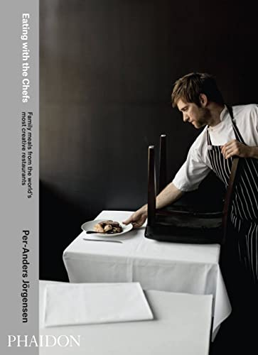 9780714865812: Eating with the chefs. Family meals from the world's most creative restaurants