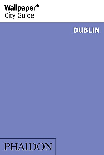 9780714866437: Wallpaper* City Guide Dublin 2014 (Wallpaper City Guides)