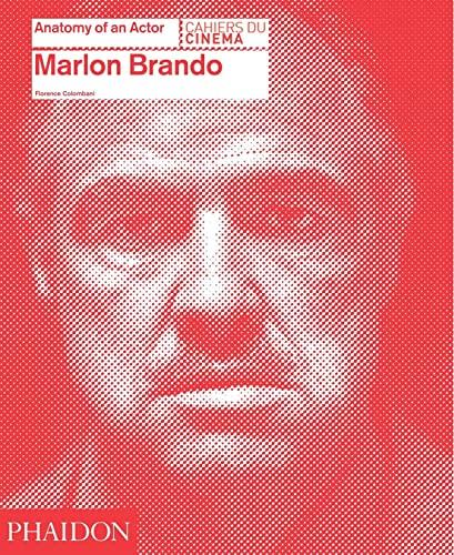 Marlon Brando: Anatomy of an Actor: Colombani, Florence