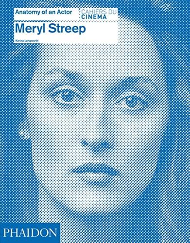 9780714866697: Meryl Streep (Anatomy Of An Actor)