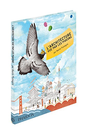 9780714866925: L'architecture vue par les pigeons (Documentaire - Architecture)