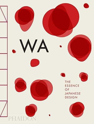 WA: The Essence of Japanese Design: Piotti, Stefania, Mennegazzo, Rossella