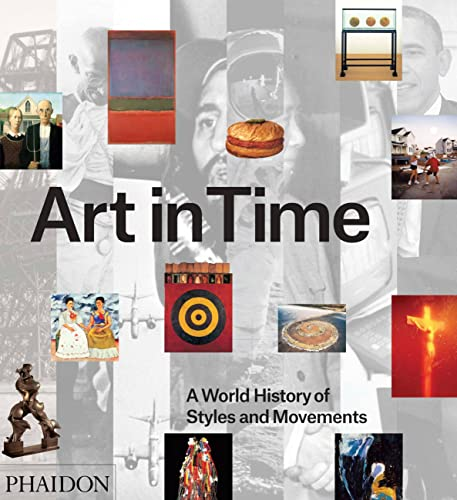 Art in Time: A World History of Styles and Movements (Hardback): Gauvin Alexander Bailey, Alistair ...