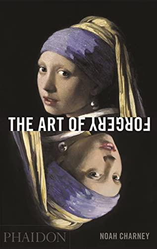 9780714867458: The Art of Forgery: The Minds, Motives and Methods of Master Forgers (F A GENERAL)