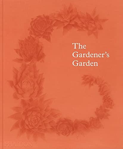 The Gardener's Garden (Hardcover): Madison Cox