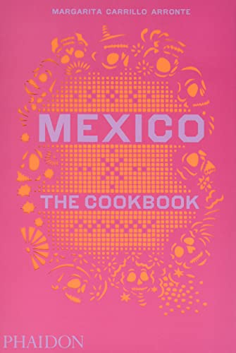 9780714867526: Mexico: The Cookbook