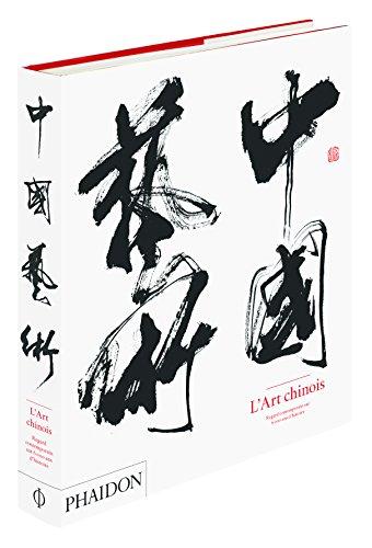 9780714867540: L'art chinois : Regard contemporain sur 6 000 ans d'histoire