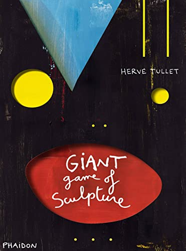 9780714868004: Hervé Tullet: The Giant Game of Sculpture