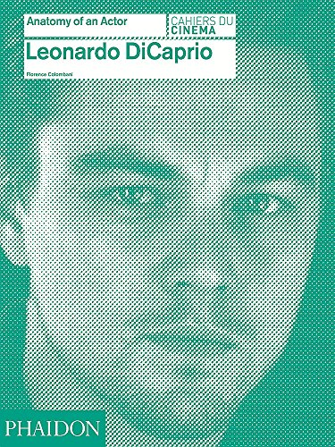 Leonardo DiCaprio: Anatomy of an Actor: Colombani, Florence
