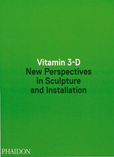 9780714868578: Vitamin 3-D. New Perspective In Sculpture And Installation
