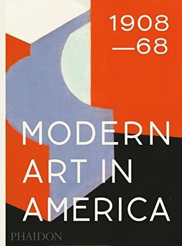 Modern Art in America 1908 68: William C Agee