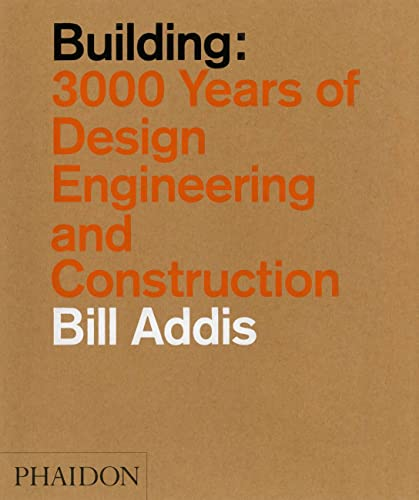 9780714869391: Buiding: 3.000 years of design, engineering & constuction