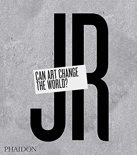 9780714869490: JR: Can Art Change the World?