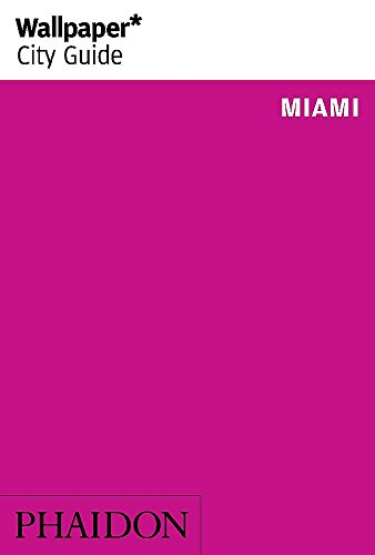 9780714869599: Wallpaper* City Guide Miami 2015 (Wallpaper City Guides)