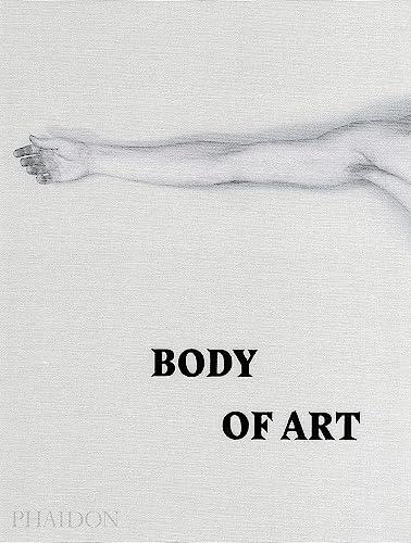 Body of Art (Hardback): Phaidon Editors