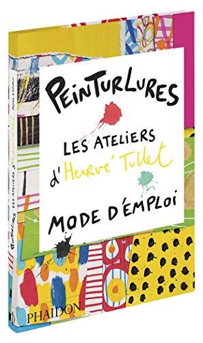 9780714869742: Peinturlures : Les ateliers d'Hervé Tullet, mode d'emploi