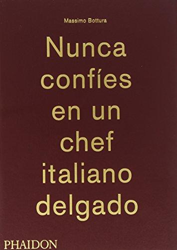 9780714870076: NUNCA CONFIES EN UN CHEF ITALIANO DELGAD