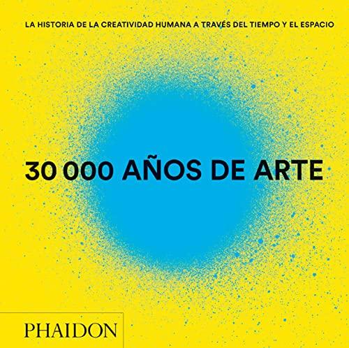 9780714870120: 30.000 años de Arte