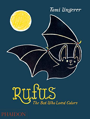 9780714870496: Rufus: The Bat Who Loved Colors