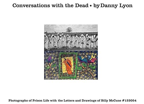 9780714870519: Conversations with the Dead: Photographs of Prison Life with the Letters and Drawings of Billy McCune #122054