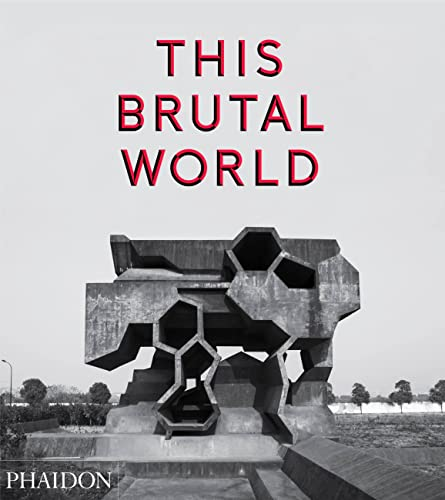 9780714871080: This Brutal World