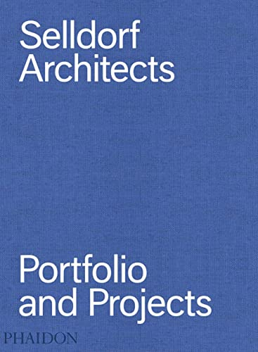 Selldorf Architects: Portfolio and Projects (Hardcover): Annabelle Selldorf
