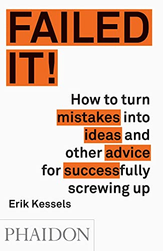 9780714871196: Failed It!: How to turn mistakes into ideas and other advice for successfully screwing up
