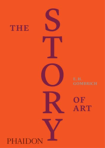 The Story of Art, Luxury Edition (Hardcover): E.H. Gombrich