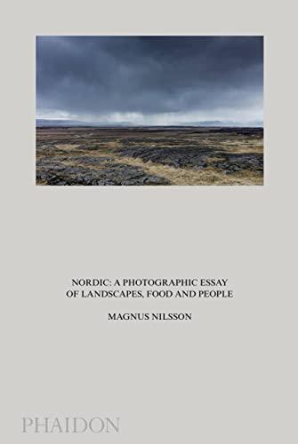 Nordic: A Photographic Essay Of Landscapes, Food: Nilsson, Magnus