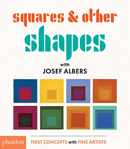 Squares Other Shapes: with Josef Albers: Albers, Josef