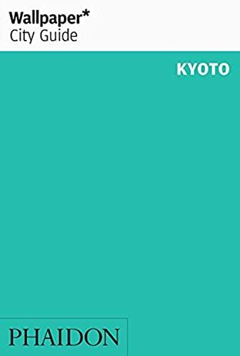 9780714872704: Kyoto. Ediz. inglese (Wallpaper. City Guide)