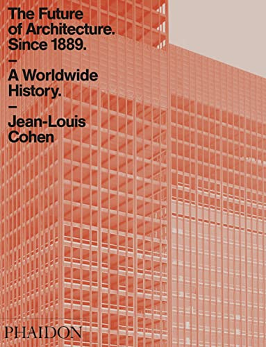 9780714873190: The Future Of Architecture Since 1889. A Worldwide History