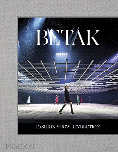 BETAK: FASHION SHOW REVOLUTION: Alexandre de Betak