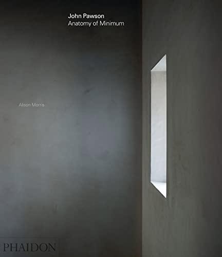 9780714874845: John pawson: anatomy of minimum (ARCHITECTURE)