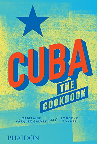 Cuba: The Cookbook: Madelaine Vazquez Galvez