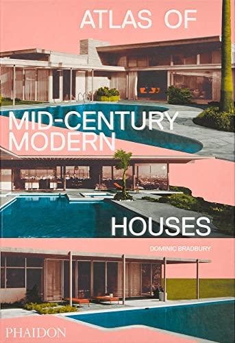 9780714876740: Atlas of mid-century modern houses