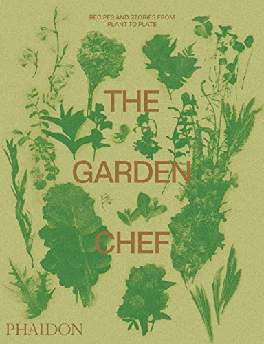 9780714878225: The Garden Chef: Recipes and Stories from Plant to Plate [Lingua inglese]