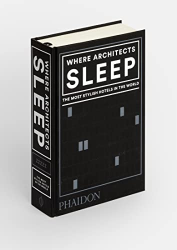 9780714879260: Where architects sleep. The most stylish hotels in the world