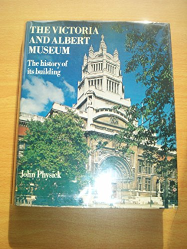 9780714880013: Victoria and Albert Museum: The History of Its Building