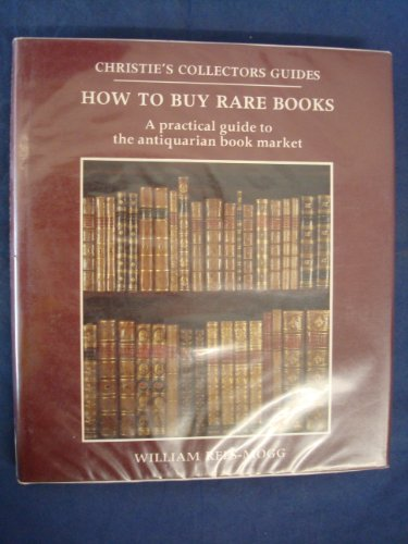 How to Buy Rare Books: A Practical Guide to the Antiquarian Book Market (Christie's Collectors...
