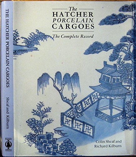 9780714880464: Hatcher Porcelain Cargoes: The Complete Record