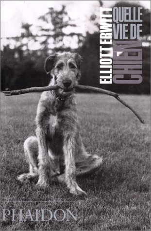 Quelle vie de chien (Photographie - monographie: Elliott Erwitt