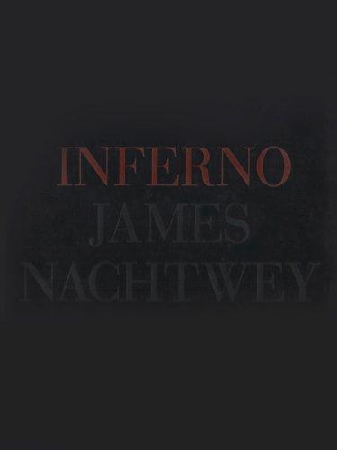 Inferno [Gebundene Ausgabe] James Nachtwey (Autor): James Nachtwey (Autor)