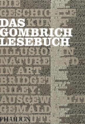 Das Gombrich Lesebuch. Ausgewählte Texte zu Kunst und Kultur.: Woodfeld, Richard (Hrsg.)