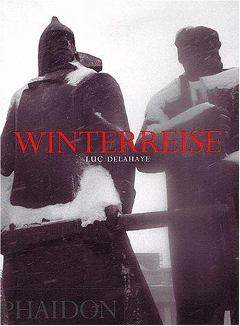 9780714893600: Luc Delahaye. Winterreise (Photographie)