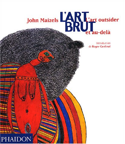 9780714893655: L'Art brut : L'Art outsider et au-delà